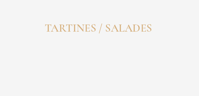 Tartines - salades